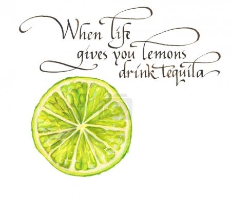Photo for When life gives you only lmons drink tequila. An interesting phrase. Hand lettering illustration for cafe, bar, menu. Watercolor. Calligraphy Italic. - Royalty Free Image