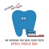 Cartoon tooth coloring in blue color with holiday greeting April Fools Day joke with dyed toothpaste! Dental illustration isolated on white background Greeting card from dentistry