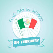 24 February  Flag Day in Mexico