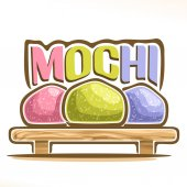 Vector logo for japanese dessert Mochi illustration of asian confectionery for patisserie menu poster with 3 colorful daifuku on wooden tray and original font for word title mochi oriental cuisine