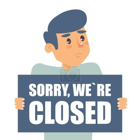 Illustration pour Triste homme tenant un vecteur isolé. Désolé que nous soyons fermés. Marées de fermeture et de crise des entreprises . - image libre de droit