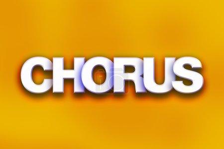 """Photo pour Le mot """"Chorus"""" écrit en lettres 3D blanches sur un concept et un thème de fond colorés . - image libre de droit"""