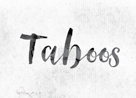 Taboos Concept Painted in Ink
