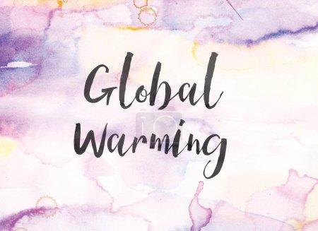Photo pour Les mots Global Warming concept et thème écrit à l'encre noire sur un fond aquarelle peint coloré . - image libre de droit