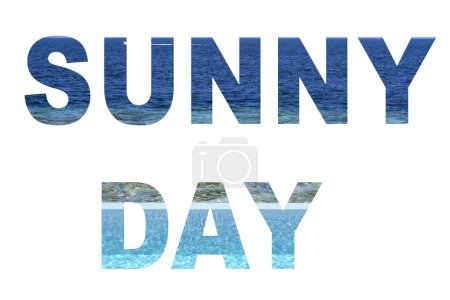 sunny day letter with blue sea background isolated on white background