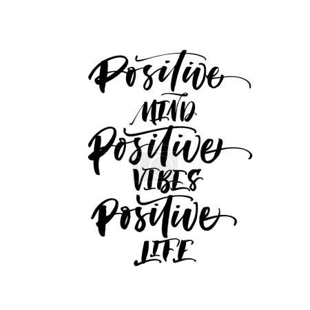 Positive mind, vibes, life
