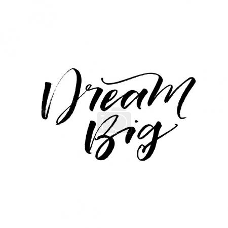 Illustration for Dream big postcard. Hand drawn positive lettering. Ink illustration. Modern brush calligraphy. Isolated on white background. - Royalty Free Image