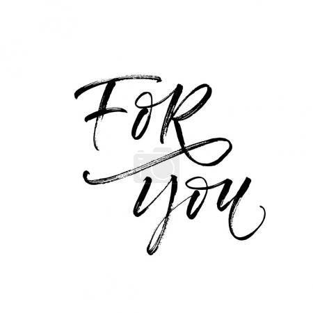 Illustration for For you postcard. Phrase for Valentine's day. Ink illustration. Modern brush calligraphy. Isolated on white background. - Royalty Free Image