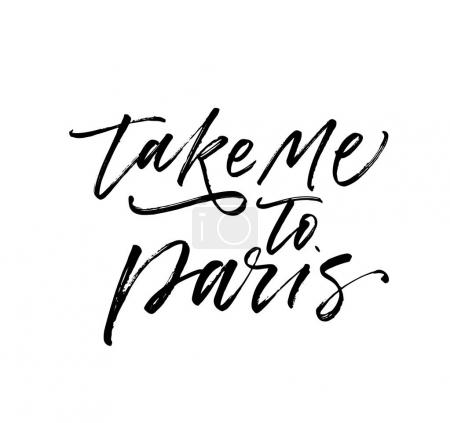 Illustration for Take me to Paris card. Ink illustration. Modern brush calligraphy. Isolated on white background. - Royalty Free Image