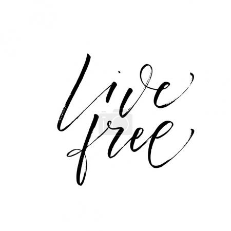 Illustration for Live free card. Positive phrase. Ink illustration. Modern brush calligraphy. Isolated on white background. - Royalty Free Image