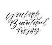 You look beautiful today phrase