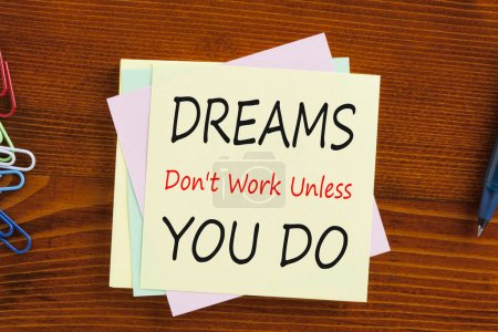 Dreams Dont Work Unless You Do Concept