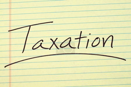 Taxation On A Yellow Legal Pad