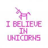 I believe in unicorns Quote with abstract unicorn image in the eight bit style on a white background