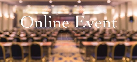 Photo for Online Event Text over blur photo of conference hall or seminar room without attendee background, Offline is over, online transmission and television production broadcast is new normal, covid outbreak - Royalty Free Image