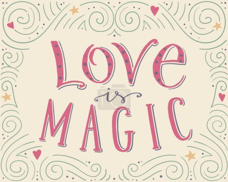 Love is magic, hand drawn vector typographic poster, hand writte