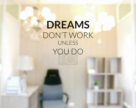 Inspirational quote & motivational background...dreams don't work unless you do
