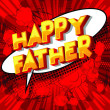 Happy Father - Vector illustrated comic book style...