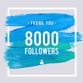 Vector thanks design template for network friends and followers Thank you 8 K followers card Image for Social Networks Web user celebrates large number of subscribers or followers