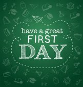 Have a Great First Day - Back to School Typographical Illustration on Green Chalkboard