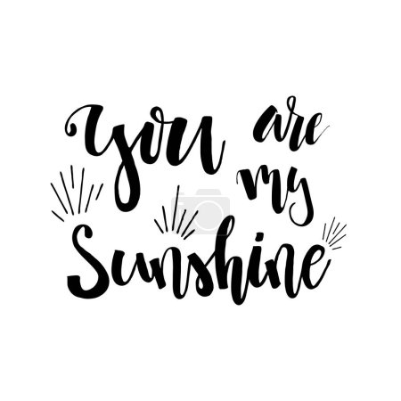 You are my Sunshine - Hand drawn Romantic lettering. Quote with love for valentines day or save the date card. Happy Birthday