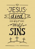 Hand lettering Jesus died for my sins