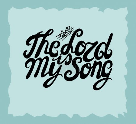 Hand lettering The Lord is my Song, made next to the notes.