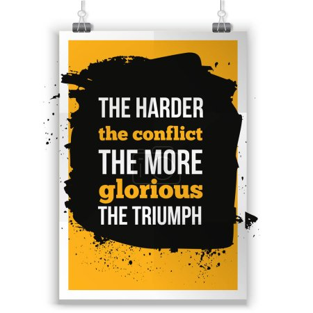 The harder the conflict the more glorious the triumph Positive affirmation, inspirational quote for T shirt graphics.