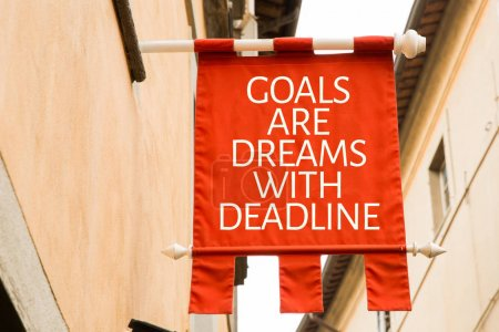 inscription goals are dreams with deadline