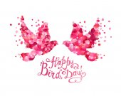 Happy Bird day! Hand written inscription and dove couple of pink rose petals