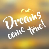 Abstract blurred background Phrase: Dreams come true! Lettering on blurred background Mesh blurred background Typographical template for poster