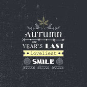 Vector autumn quote poster with hand drawn illustration Autumn - the year's last lovellest smile