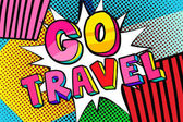Go travel Message in pop art style