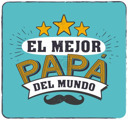 Illustration for El mejor papa del mundo - Worlds best dad spanish text - - Royalty Free Image