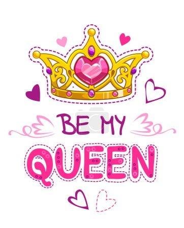 Illustration pour Sois ma reine. Modèle de design vectoriel girlish mignon avec couronne, cœurs et slogan sur fond blanc. T shirt élément d'impression . - image libre de droit