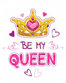 Be my queen Cute girlish vector design template with crown hearts and slogan on white background T shirt print element