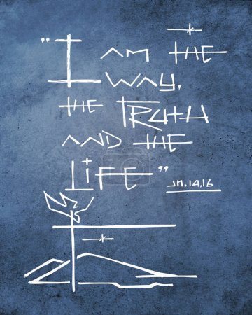 Hand drawn biblical phrase: I am the Way, the Truth and the Life