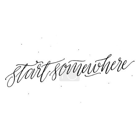 Start Somewhere  Lettering