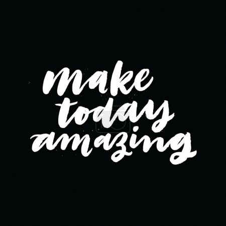 Make today amazing.