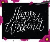 Happy Weekend Positive quote handwritten