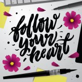 Follow Your Heart Positive quote pen and pink flowers Hand Drawn Modern Lettering Background