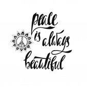 Peace is always beautiful.