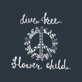 Live free. Flower child. Inspirational quote about freedom.