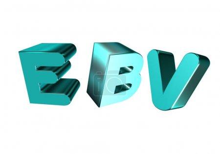 3D rendering metal EBV abbreviation - Epstein-Barr...