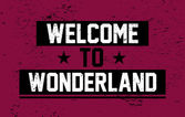 Vintage retro print welcome to wonderland vector illustration