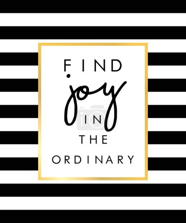 Illustration for Slogan print, motivational inscription. Find joy in the ordinary - Royalty Free Image