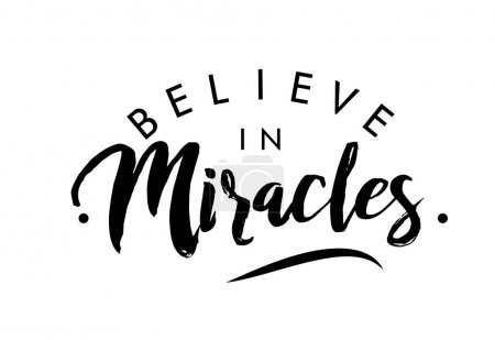 motivational quote lettering Believe in miracles