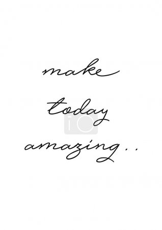 Motivational quote lettering Make today amazing. v...