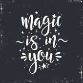 Magie je ve vás. Inspirativní vector ručně tažené typografii plakát
