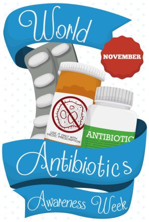 Illustration for Commemorative poster with medicine bottles and blister with a blue greeting ribbon around them to commemorate World Antibiotic Awareness Week in November. - Royalty Free Image